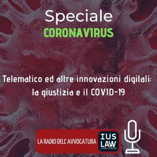TELEMATICO ED ALTRE INNOVAZIONI DIGITALI: LA GIUSTIZIA E IL COVID-19 – SPECIALE IUSLAW