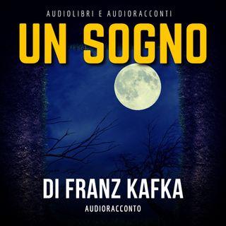 Un sogno di F. Kafka - Audiolibri e Audioracconti