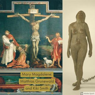 Episode 6: Mary Magdalene and Kiki Smith