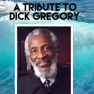 THE PLATFORM: DICK GREGORY GO AHEAD AND SAY THAT