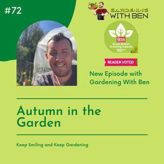 Episode 72:- Autumn in the garden
