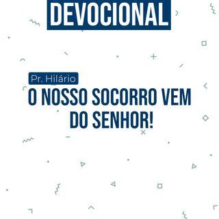 #001 Devocional: Nosso socorro vem do Senhor!