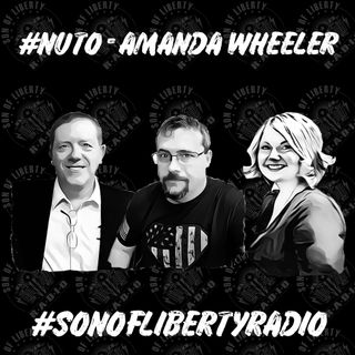 #sonoflibertyradio - #NUTO with Amanda Wheeler