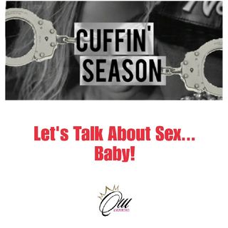 (S4E15) Cuffin' Season: Let's Talk About Sex...Baby!