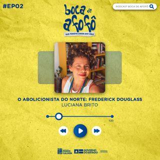 BOCA DE AFOFÔ - EP 02 - Luciana Brito