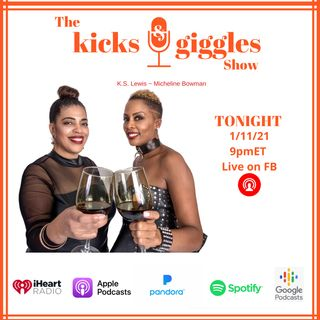 "The Kicks & Giggles Show-Ep 49: ""New Year, New Sh*t!"""