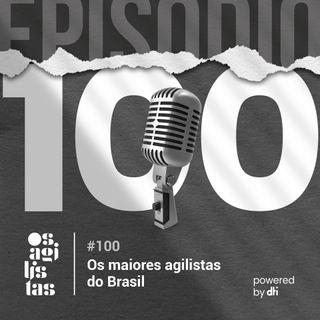 #100 Os maiores agilistas do Brasil