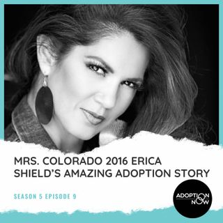 Mrs. Colorado 2016 Erica Shield's Amazing Adoption Story [S5E9]