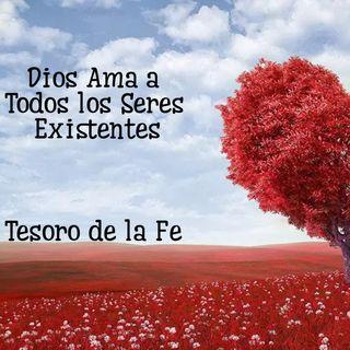 Dios Ama a Todos Los Seres Existentes