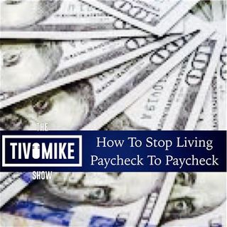 #MoneyMonday: How to Stop Living Paycheck to Paycheck