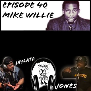 Episode 40: Mike Willie