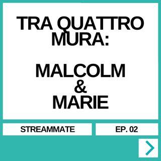 STREAMMATE EP. 02 - TRA QUATTRO MURA: MALCOLM&MARIE