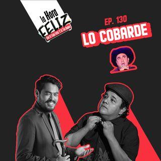 La Hora Feliz 130: Lo cobarde ft Macario Brujo