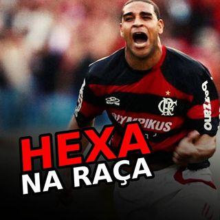 EP#60 - Flamengo é HEXACAMPEÃO!!! 2009 foi na raça!