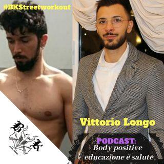 EP 10 - Body Positive educazione e vita sana| con Vittorio Longo