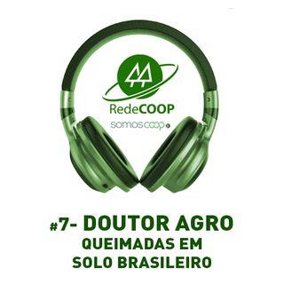 # 7 - REDECOOP - PODCAST -DOUTOR AGRO FALA SOBRE AS QUEIMADAS EM SOLO BRASILEIRO