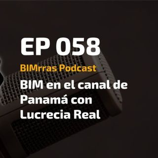 058 BIM en el canal de Panamá con Lucrecia Real