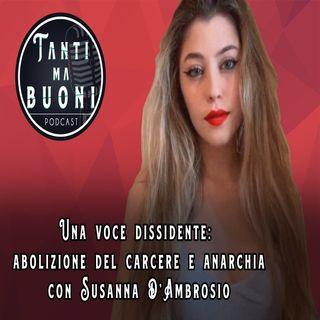 ep.2 - Una voce dissidente: abolizione del carcere e anarchia con Susanna D'Ambrosio