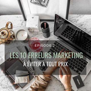 Ep 2. Les Erreurs de Marketing que je veux vous éviter l Comment rendre le marketing simple
