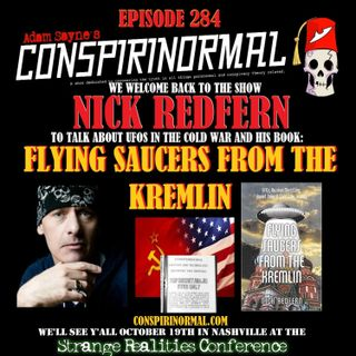 Conspirinormal Episode 284- Nick Redfern 7 (Flying Saucers from the Kremlin)