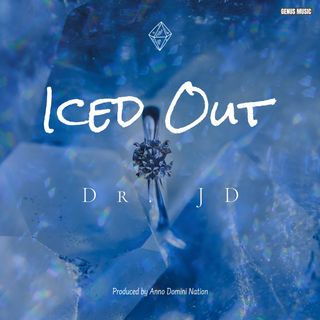 Iced Out by Dr. JD produced by Anno Domini Nation
