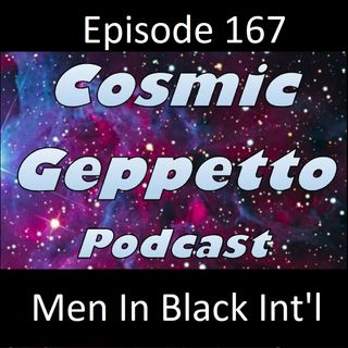 Episode 167 - Men in Black: International