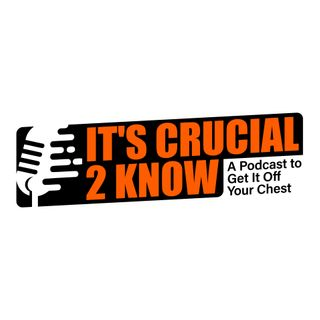 It's Crucial Episode1:  Dating life, our perspective if you care to hear it