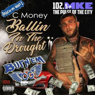 Burn'Em & The OG In The Morning Presents No Competition By C-Money The Featured Artist Of The Week!