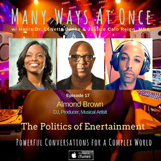 The Politics of Entertainment w/ Almond Brown