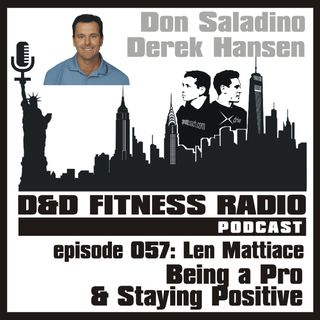 Episode 057 - Len Mattiace:  Being a Pro and Staying Positive