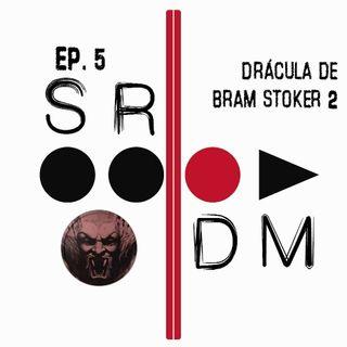 SRDM Ep. 5 - Drácula de Bram Stoker 2