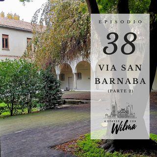 Puntata 38 - Via San Barnaba - 2