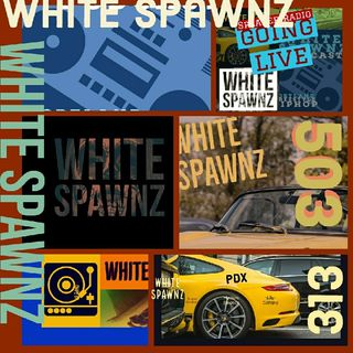 Episode 55 - White Spawnz Rap #Portland OR. Radio