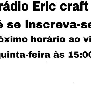 Ao Vivo Canal Eric Craft