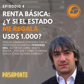 Renta Básica: ¿Y si el Estado me regala 1.000 dólares mensuales? | Episodio 4 Carlos Sanabria y Fernando Gril