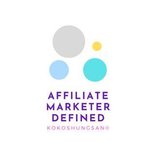 Affiliate Marketer Defined