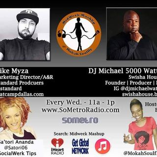 MidWeek MashUp hosted by @MokahSoulFly Show 55 May 10 2017 Guest Mike Myza from iStandard Producers