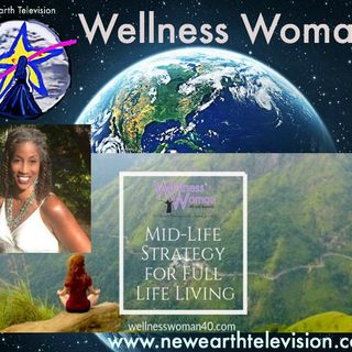 Wellness Woman Show: Phenomenal Ways To Holistically Have a Well Life