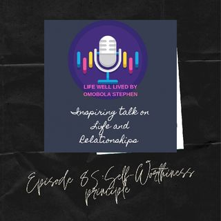 Episode 85: The Self-worthiness Principle