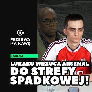 Lukaku wrzuca Arsenal do strefy spadkowej!