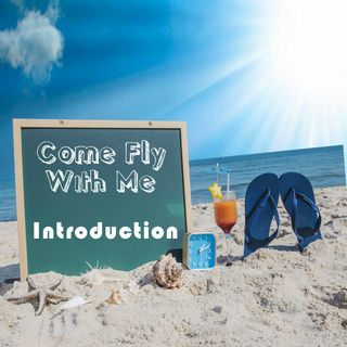 Come Fly With Me Introduction To Series