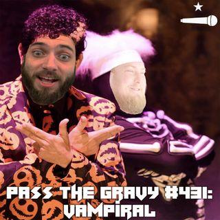 Pass The Gravy #431: Vampiral