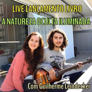 Podcast da Live de lançamento do livro A Natureza Oculta Iluminada com Guilherme Leindecker