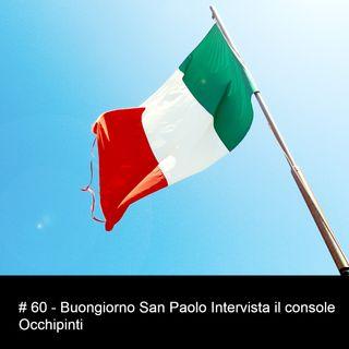 # 60 - Buongiorno San Paolo Intervista il console Occhipinti