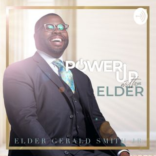 """Power Up With The Elder"""