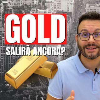 L'Oro continuerà a salire? É da comprare?