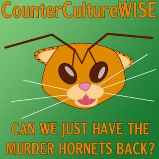 2020-08-02 Can we have the murder hornets back?