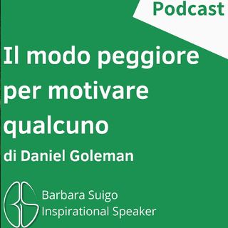 Il Modo Peggiore Di Motivare Qualcuno - di Daniel Goleman