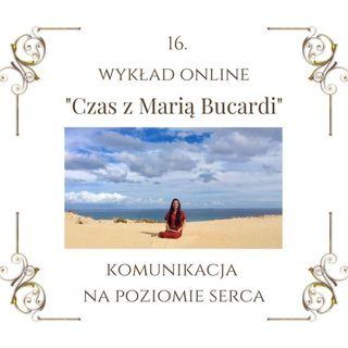 """Wykład """"Czas z Marią Bucardi"""" nr 16. Masz nieporozumienia, problemy z innymi? Jaki wpływ na energie ma kremacja zwłok"""