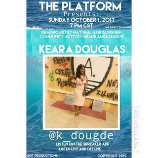 THE PLATFORM:SPECIAL GUEST KEARA DOUGLAS